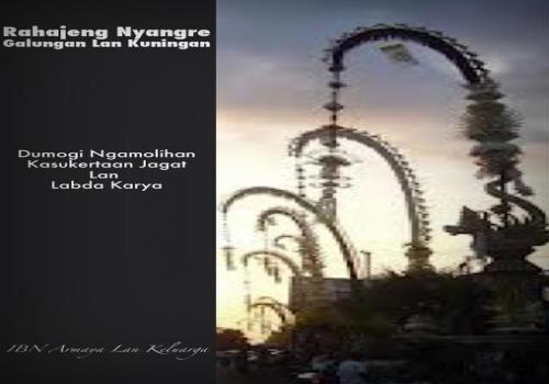 RAHAJENG-NYANGGRE-GALUNGAN-LAN-KUNINGAN.html