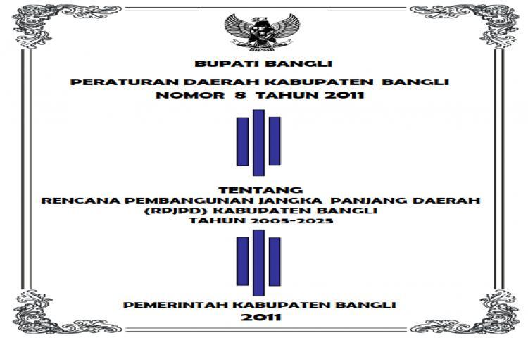 RENCANA PEMBANGUNAN JANGKA PANJANG DAERAH (RPJPD)  KABUPATEN BANGLI TAHUN 2005-2025
