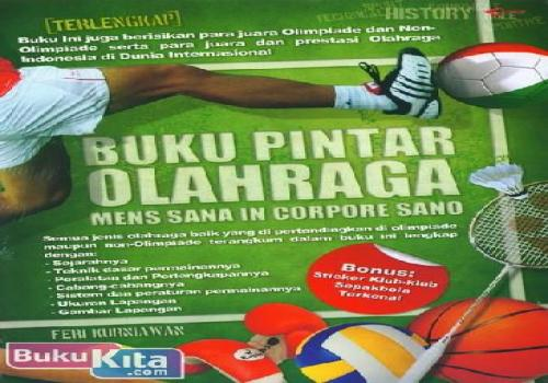 Buku Pintar Olahraga : Mens Sana In Corpore Sano