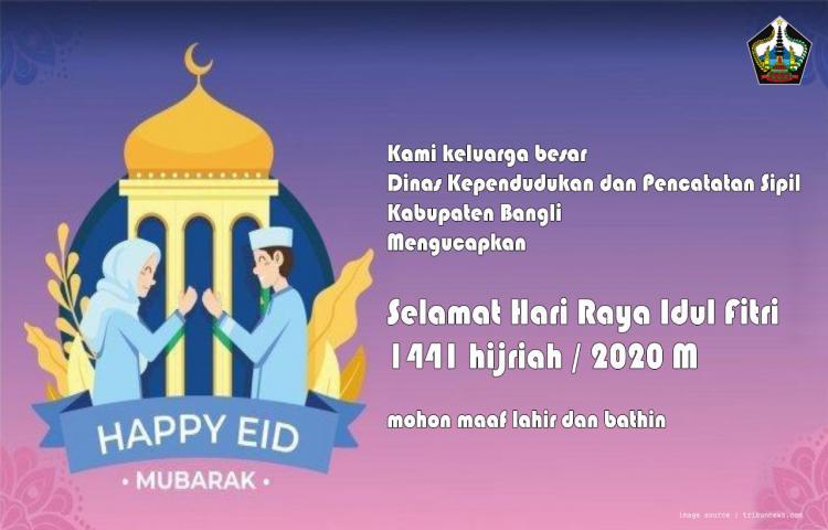Disdukcapil Bangli Mengucapkan Selamat Hari Raya Idul Fitri 1441 H